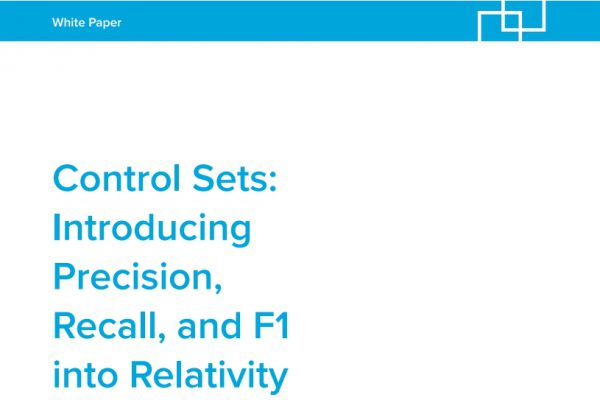 Control Sets: Introducing Precision, Recall, and F1 into Relativity Assisted Review